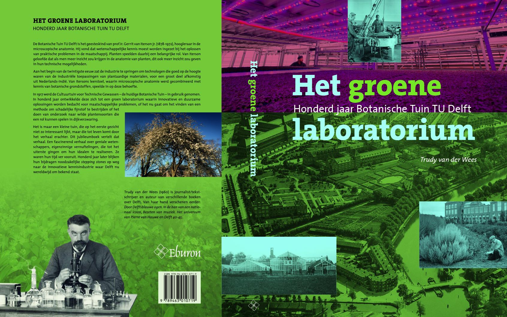 Botanische Tuin Delft : Het groene laboratorium. honderd jaar botanische tuin tu delft